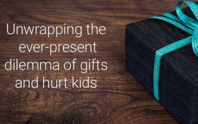 What types of gifts work best for hurt kids?