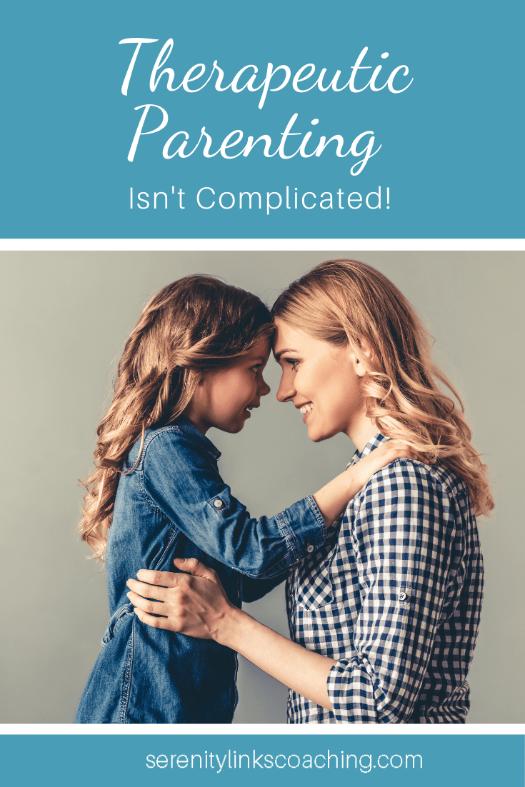 Therapeutic Parenting Isn\'t Complicated!